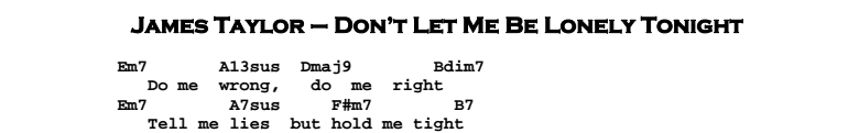 James Taylor - Don't Let Me Be Lonely Tonight Chords & Songsheet
