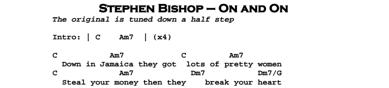 Stephen Bishop - On and On Chords & Songsheet